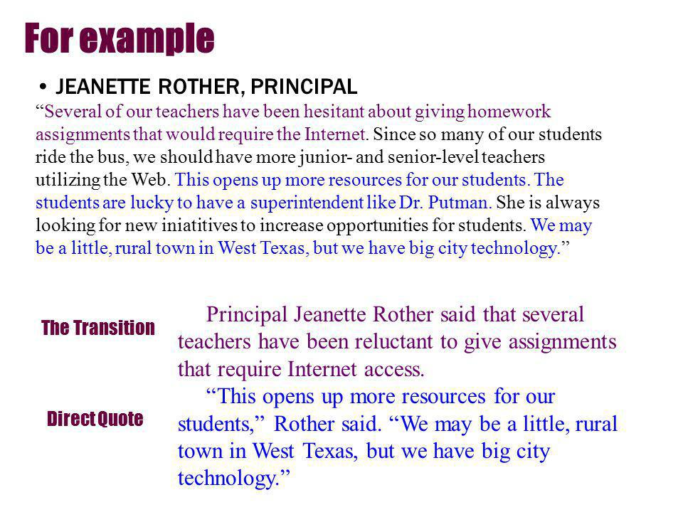 For example JEANETTE ROTHER, PRINCIPAL Several of our teachers have been hesitant about giving homework assignments that would require the Internet.