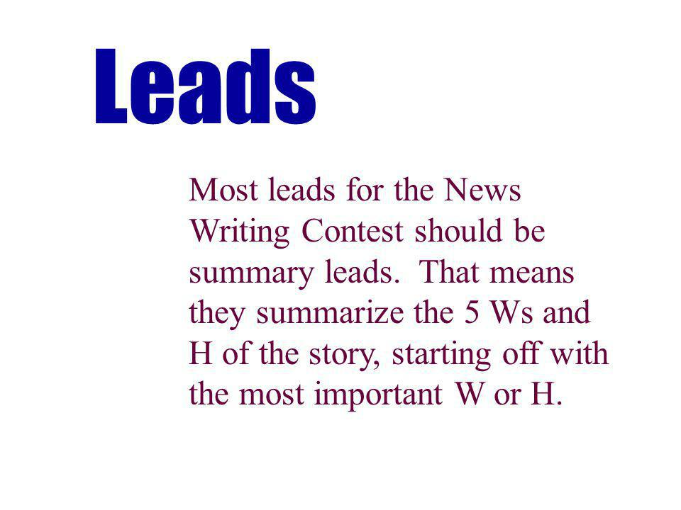 Leads Most leads for the News Writing Contest should be summary leads.