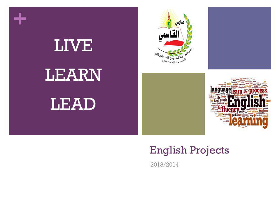 + English Projects 2013/2014 LIVE LEARN LEAD