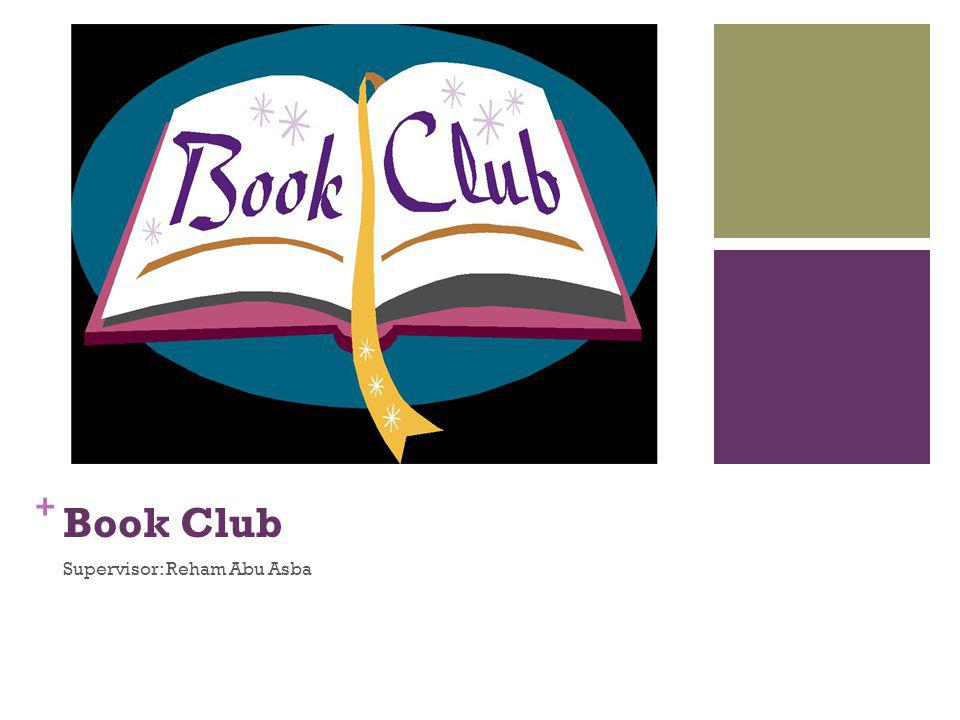 + Book Club Supervisor: Reham Abu Asba