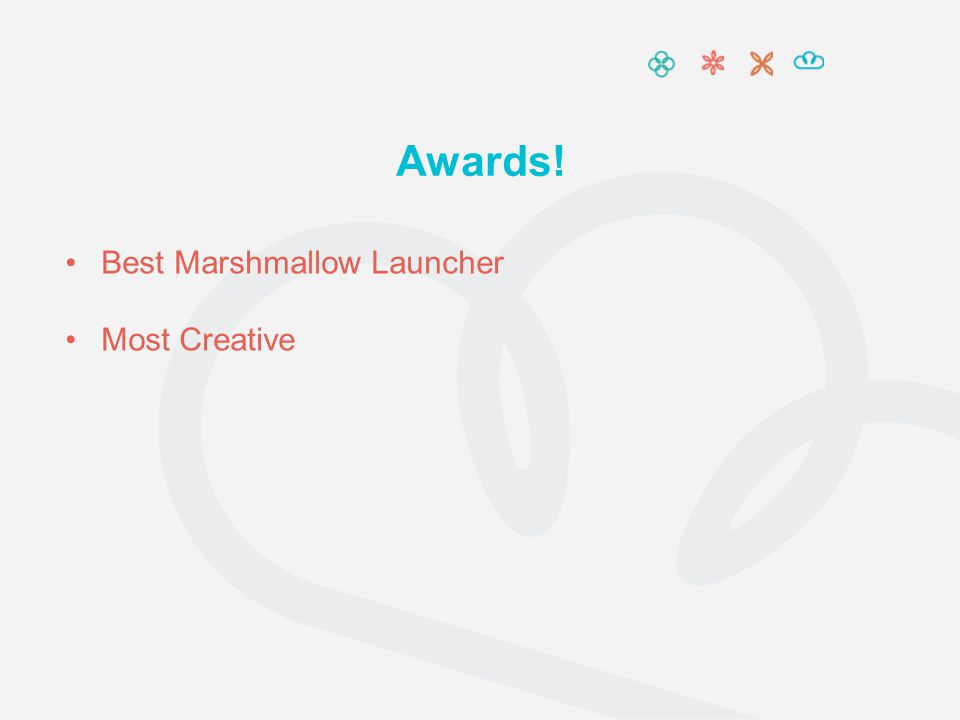 Awards! Best Marshmallow Launcher Most Creative