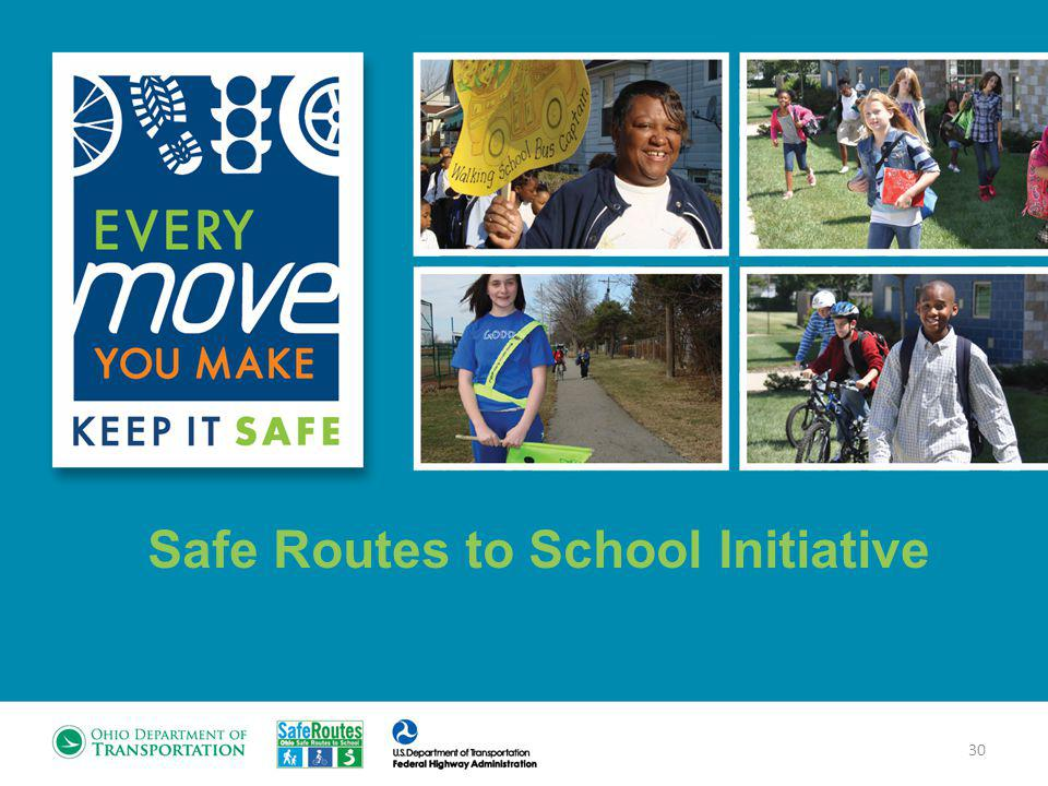 Safe Routes to School Initiative 30