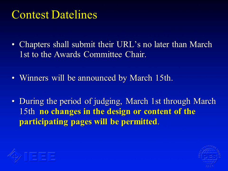 Contest Datelines Chapters shall submit their URLs no later than March 1st to the Awards Committee Chair.Chapters shall submit their URLs no later than March 1st to the Awards Committee Chair.