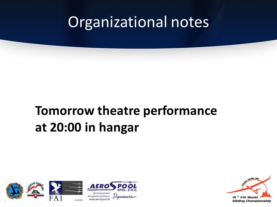 Tomorrow theatre performance at 20:00 in hangar Organizational notes