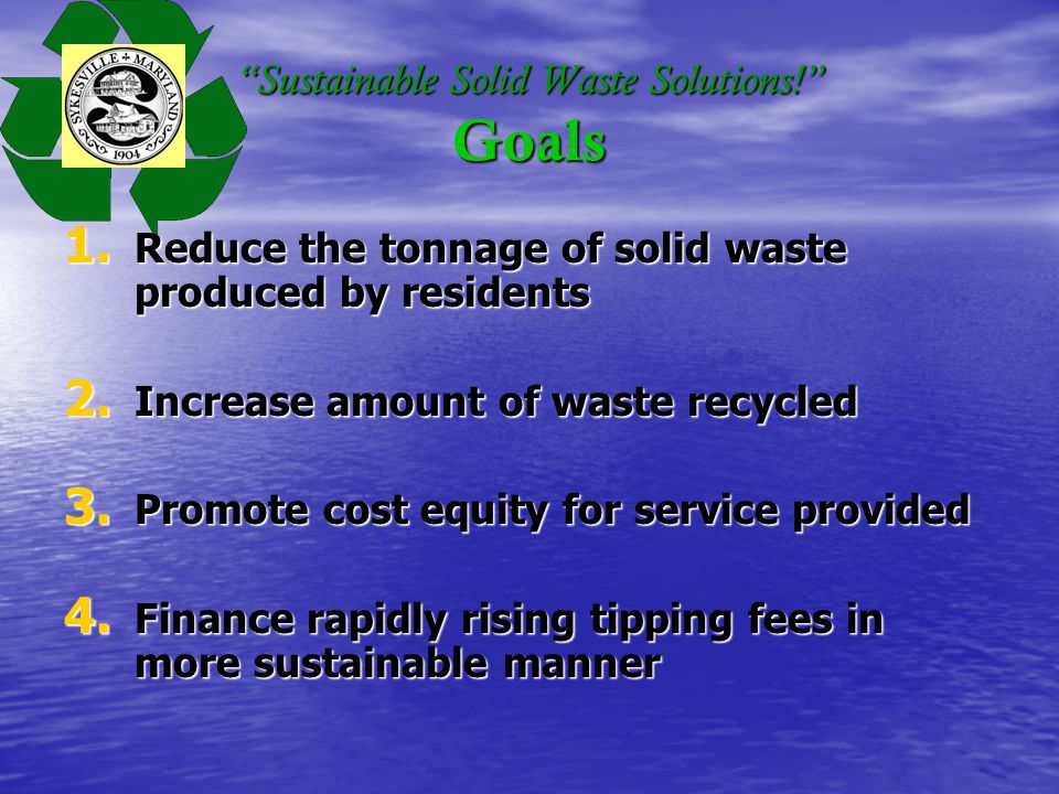Sustainable Solid Waste Solutions. Goals 1.