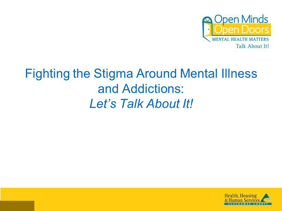 Fighting the Stigma Around Mental Illness and Addictions: Lets Talk About It!