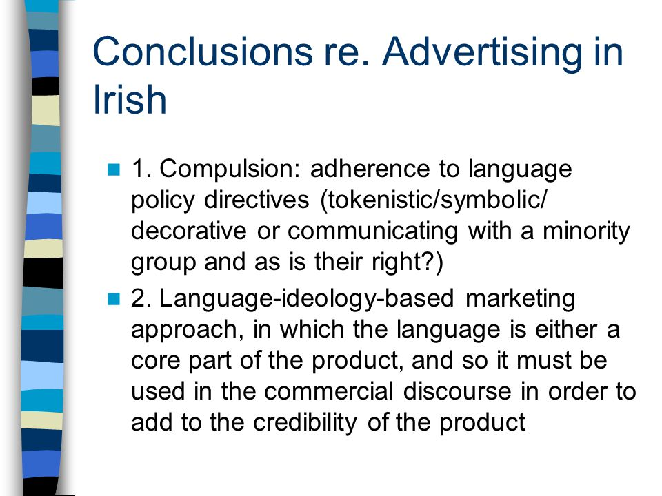 Conclusions re. Advertising in Irish 1.