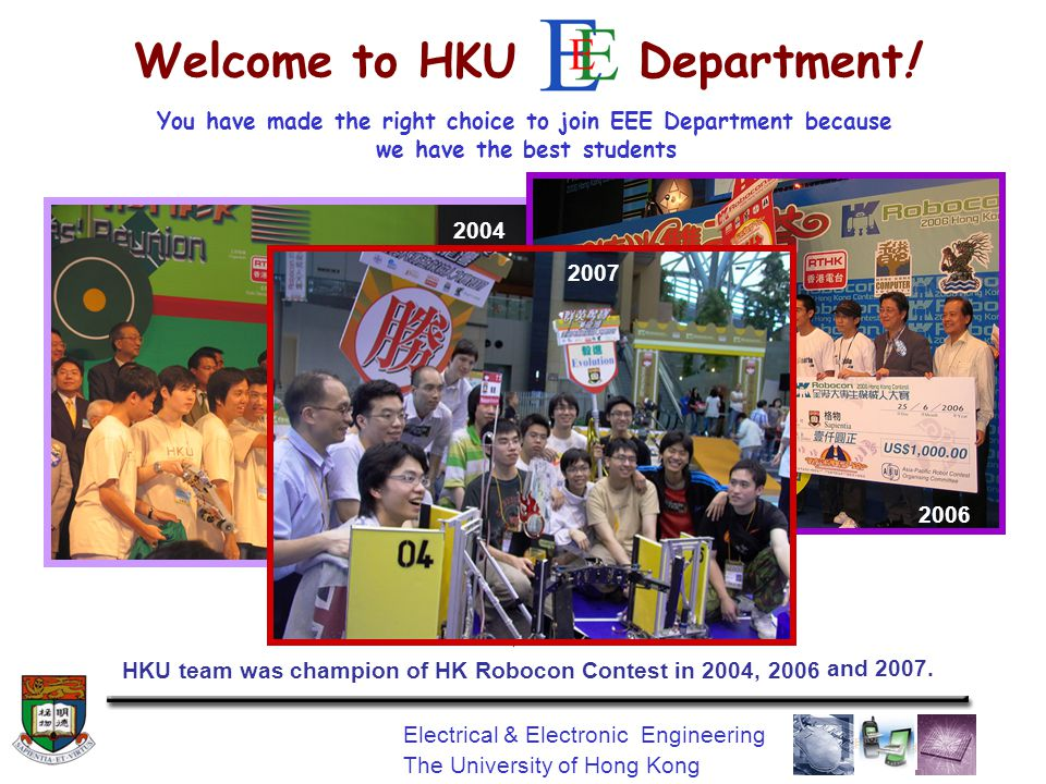 Electrical & Electronic Engineering The University of Hong Kong Welcome to HKU Department.
