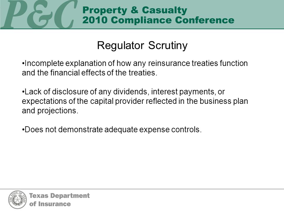 Regulator Scrutiny Incomplete explanation of how any reinsurance treaties function and the financial effects of the treaties.