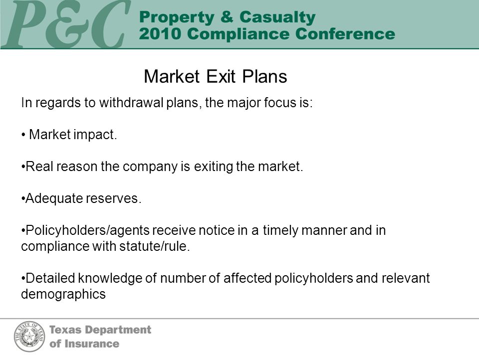 Market Exit Plans In regards to withdrawal plans, the major focus is: Market impact.