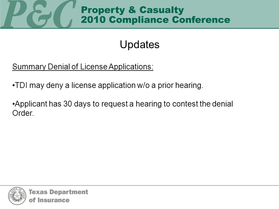 Updates Summary Denial of License Applications: TDI may deny a license application w/o a prior hearing.