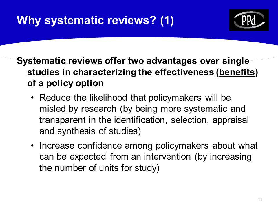 11 Why systematic reviews.