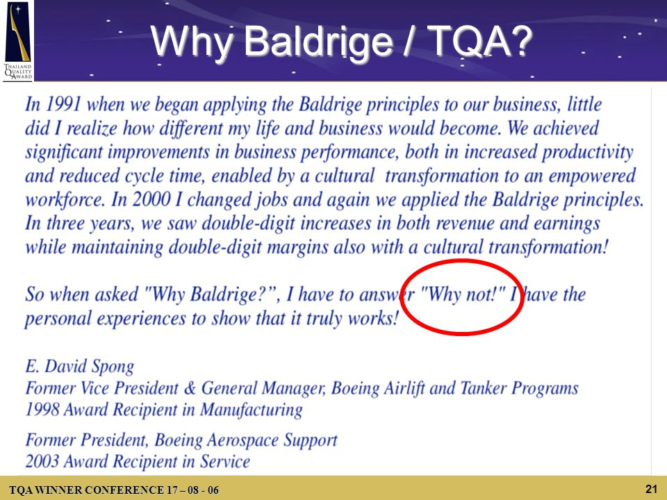 TQA WINNER CONFERENCE 17 – 08 - 06 21 Why Baldrige / TQA