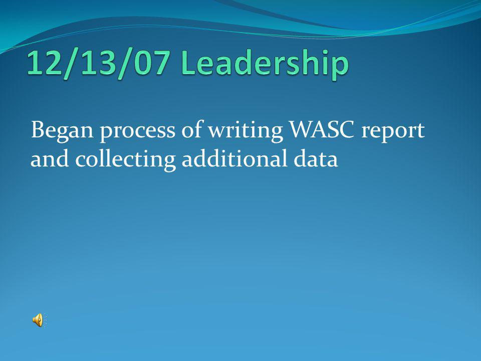 Began process of writing WASC report and collecting additional data