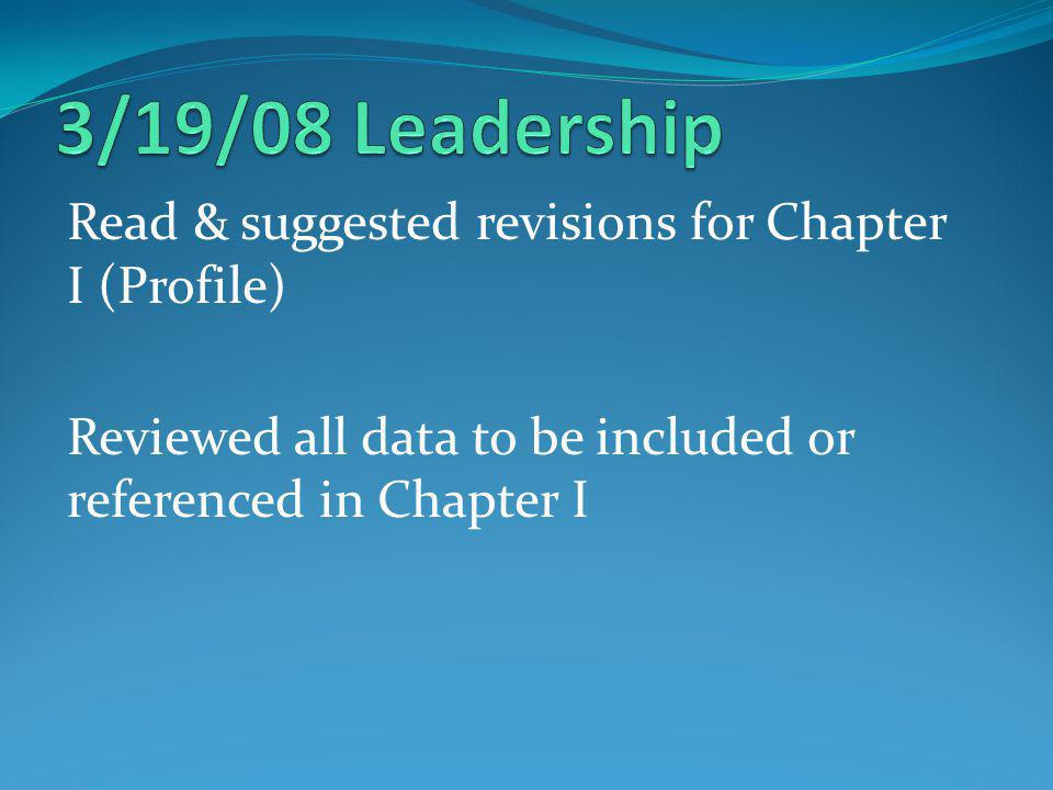 Read & suggested revisions for Chapter I (Profile) Reviewed all data to be included or referenced in Chapter I