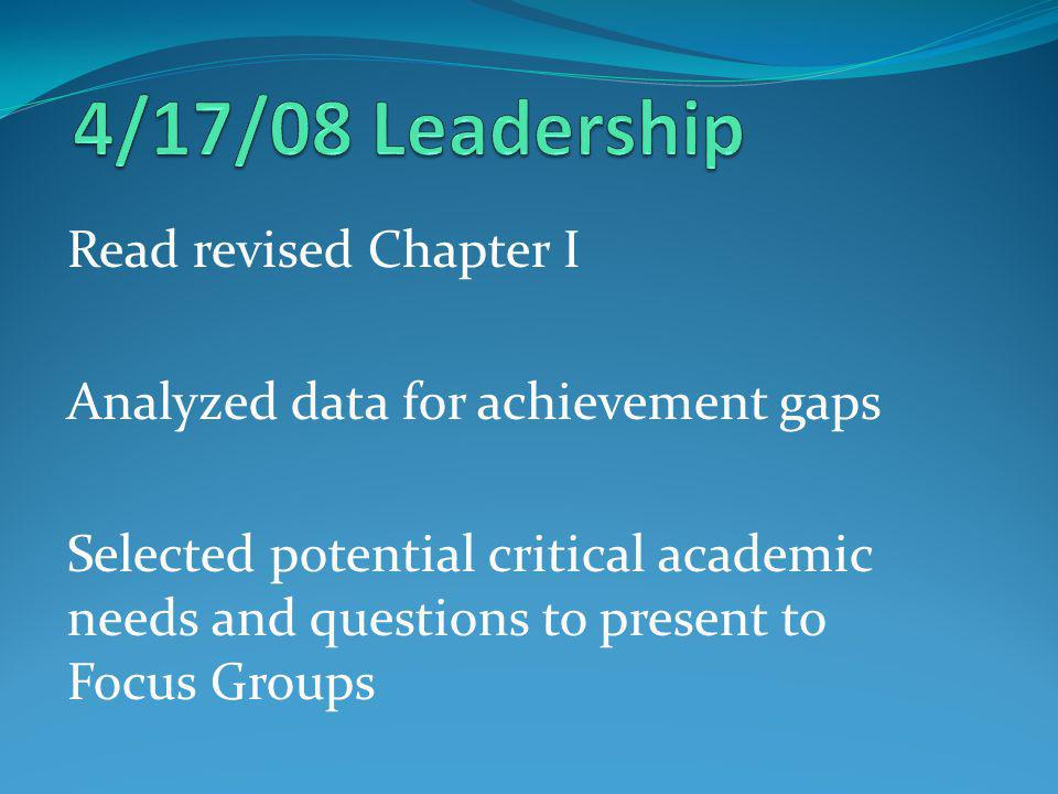Read revised Chapter I Analyzed data for achievement gaps Selected potential critical academic needs and questions to present to Focus Groups
