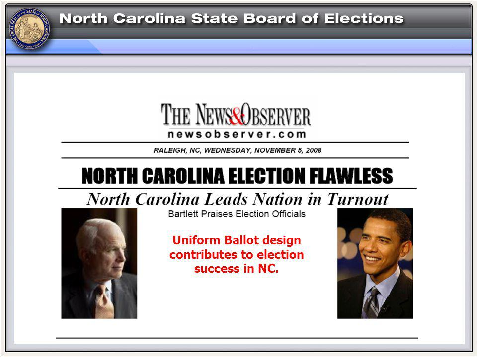 Uniform Ballot design contributes to election success in NC.