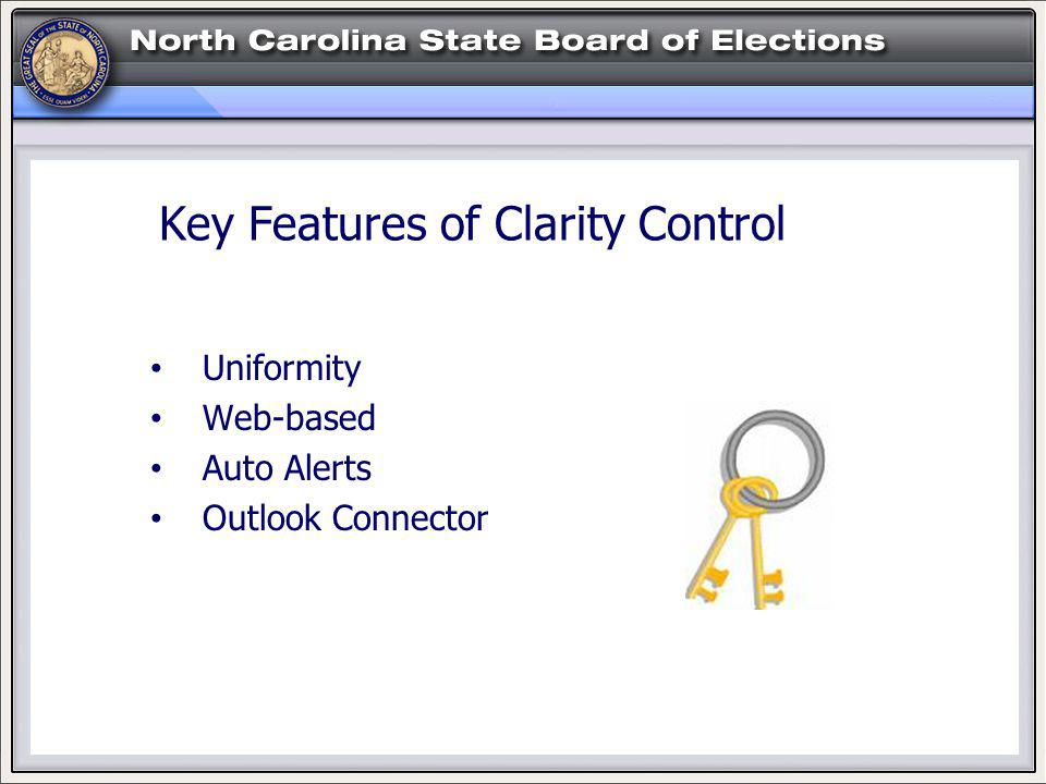 Key Features of Clarity Control Uniformity Web-based Auto Alerts Outlook Connector