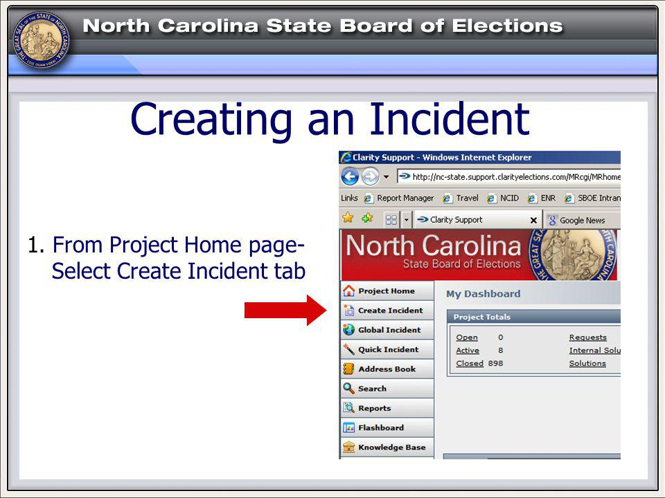 HELP! Creating an Incident 1. From Project Home page- Select Create Incident tab