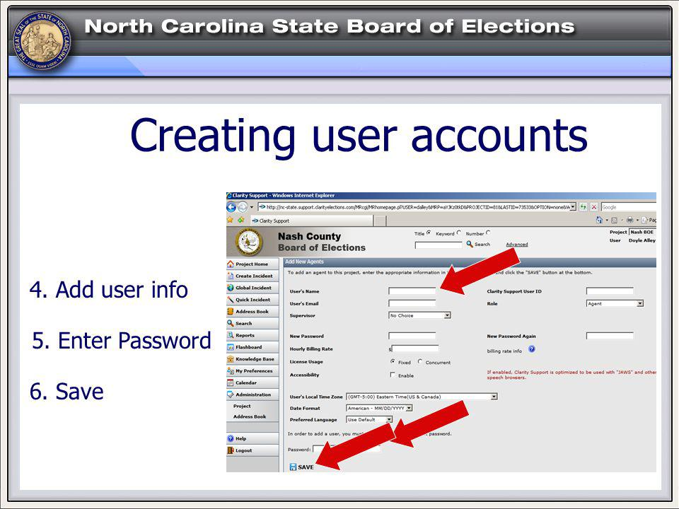 HELP! Creating user accounts 5. Enter Password 4. Add user info 6. Save