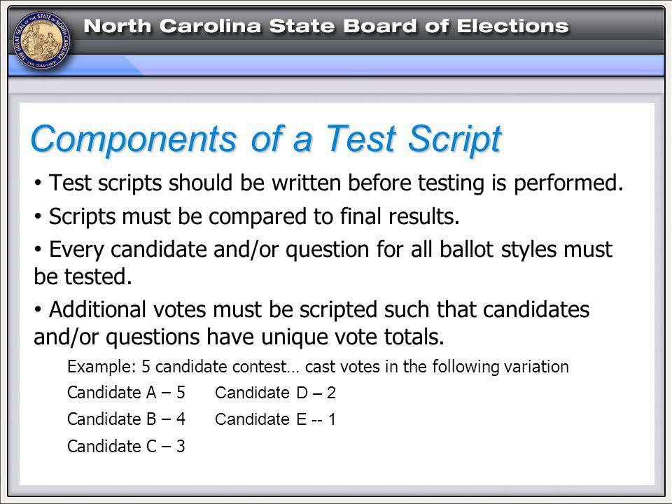 Components of a Test Script Test scripts should be written before testing is performed.