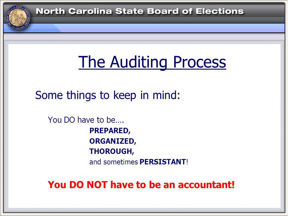 The Auditing Process Some things to keep in mind: You DO have to be….