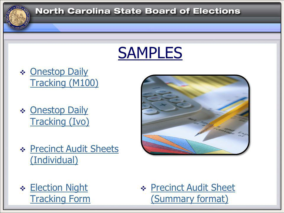 SAMPLES Onestop Daily Tracking (M100) Onestop Daily Tracking (M100) Onestop Daily Tracking (Ivo) Onestop Daily Tracking (Ivo) Precinct Audit Sheets (Individual) Precinct Audit Sheets (Individual) Election Night Tracking Form Election Night Tracking Form Precinct Audit Sheet (Summary format) Precinct Audit Sheet (Summary format)