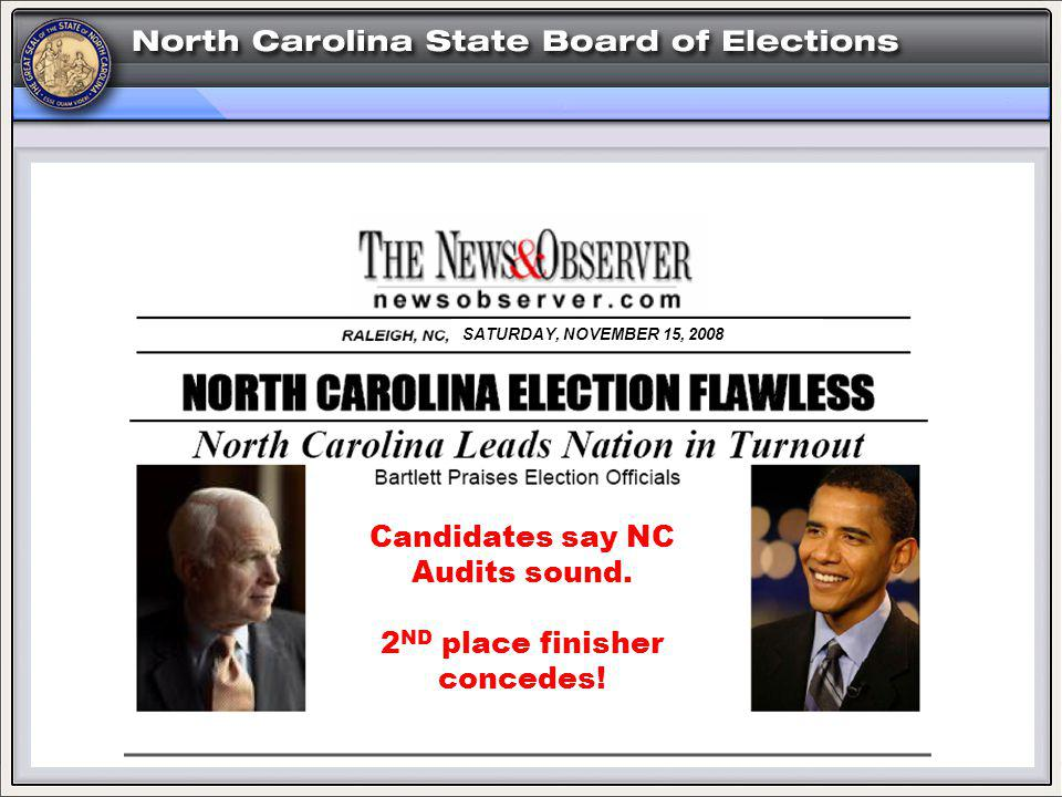 SATURDAY, NOVEMBER 15, 2008 Candidates say NC Audits sound. 2 ND place finisher concedes!