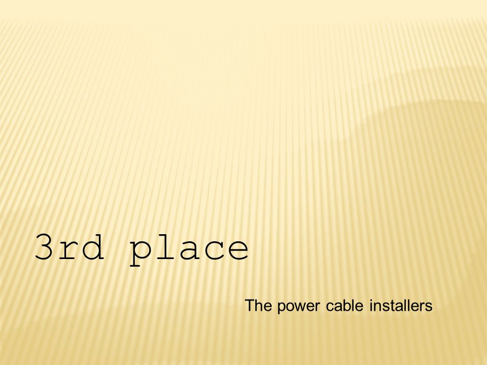 The power cable installers 3rd place