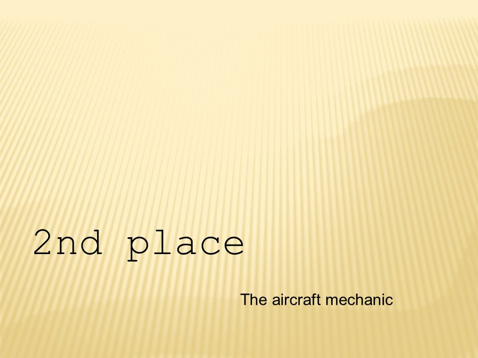 The aircraft mechanic 2nd place