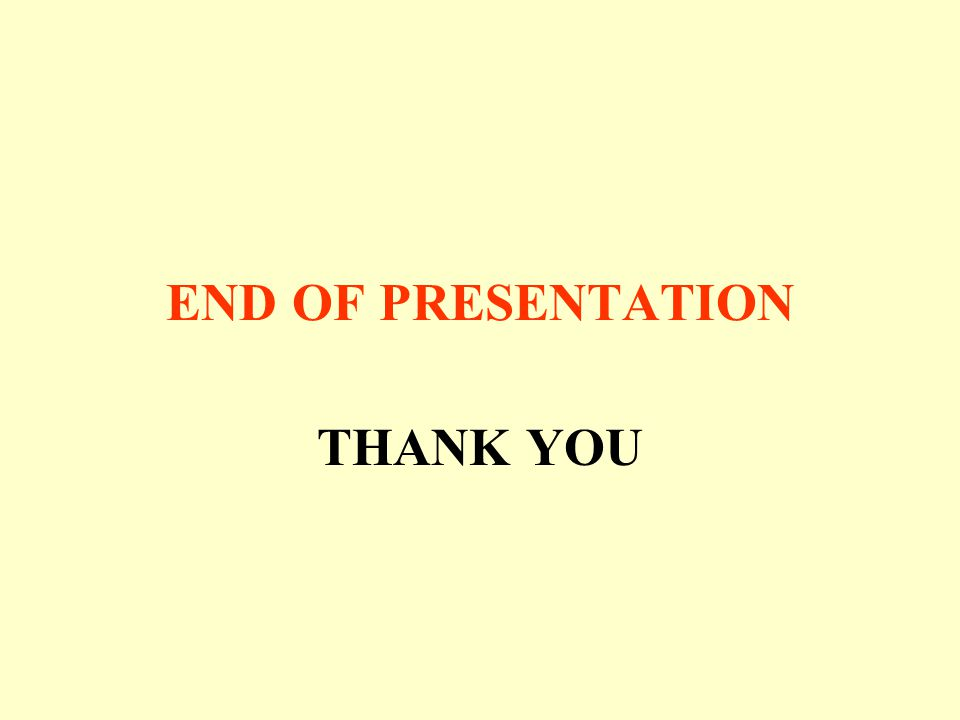 END OF PRESENTATION THANK YOU