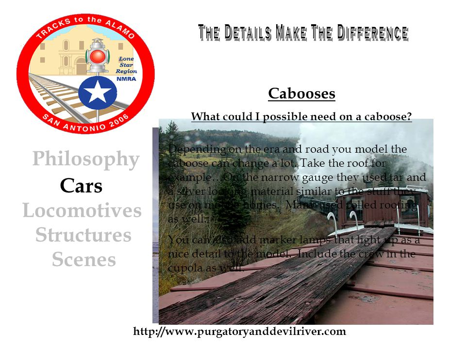 http://www.purgatoryanddevilriver.com Cars Locomotives Structures Scenes Philosophy Cabooses What could I possible need on a caboose.