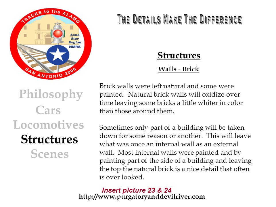 http://www.purgatoryanddevilriver.com Cars Locomotives Structures Scenes Philosophy Structures Walls - Brick Brick walls were left natural and some were painted.