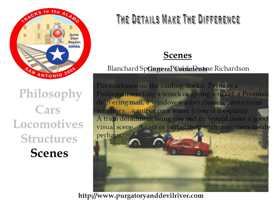 http://www.purgatoryanddevilriver.com Cars Locomotives Structures Scenes Philosophy Scenes General Comments Put workmen on the loading docks.