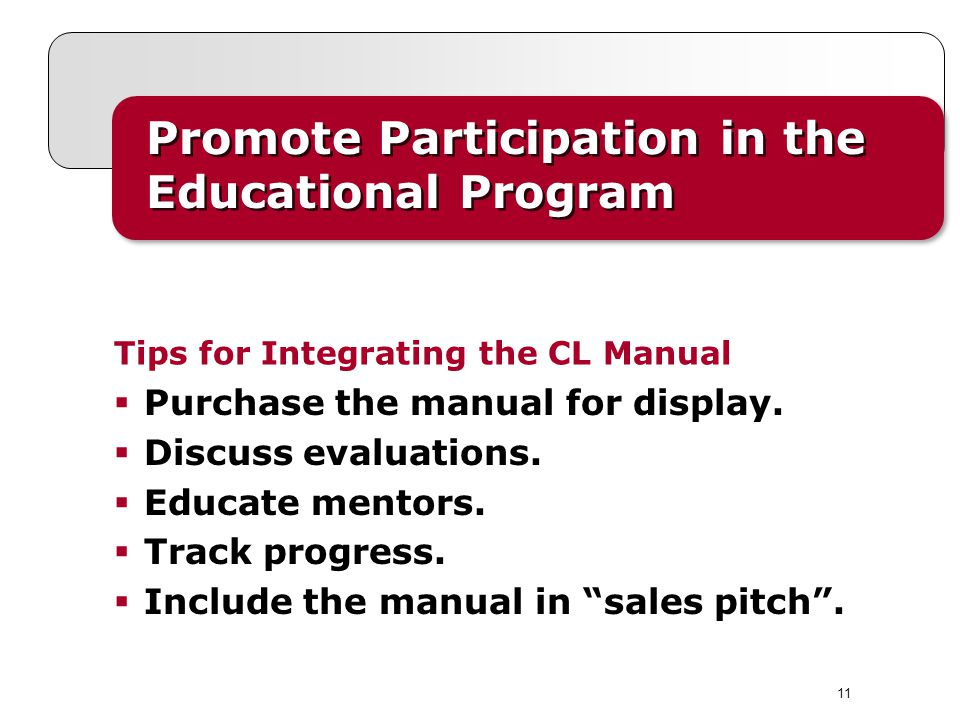 11 Promote Participation in the Educational Program Promote Participation in the Educational Program Purchase the manual for display.
