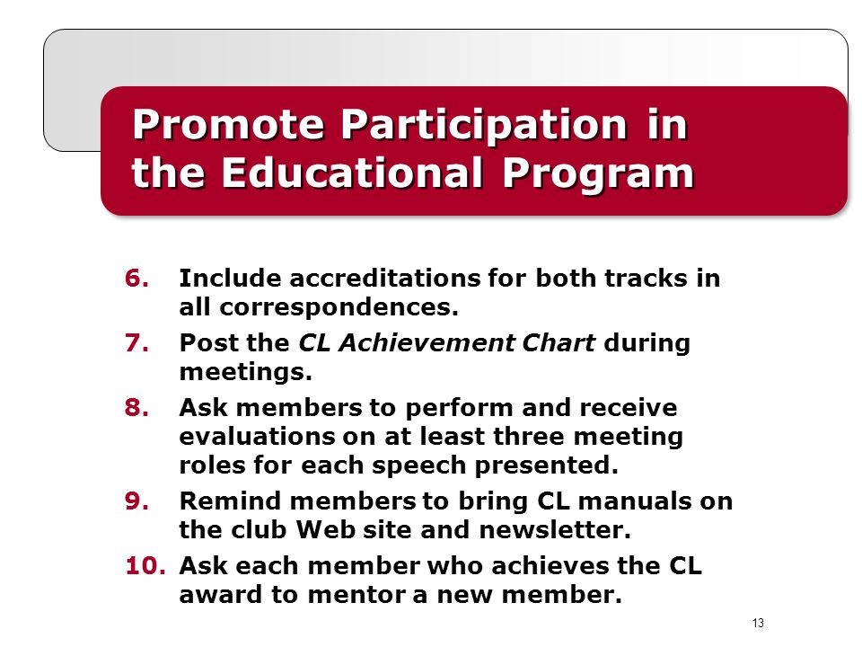 13 Promote Participation in the Educational Program Promote Participation in the Educational Program 6.