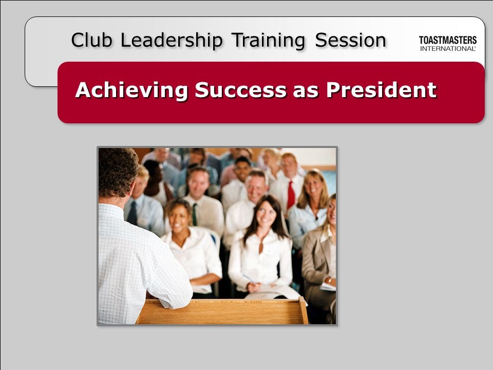 Achieving Success as President Club Leadership Training Session