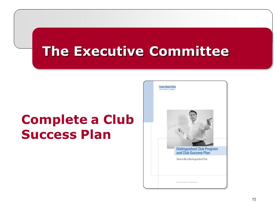 15 The Executive Committee Complete a Club Success Plan