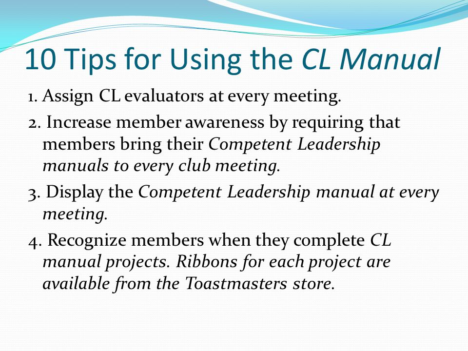 10 Tips for Using the CL Manual 1. Assign CL evaluators at every meeting.