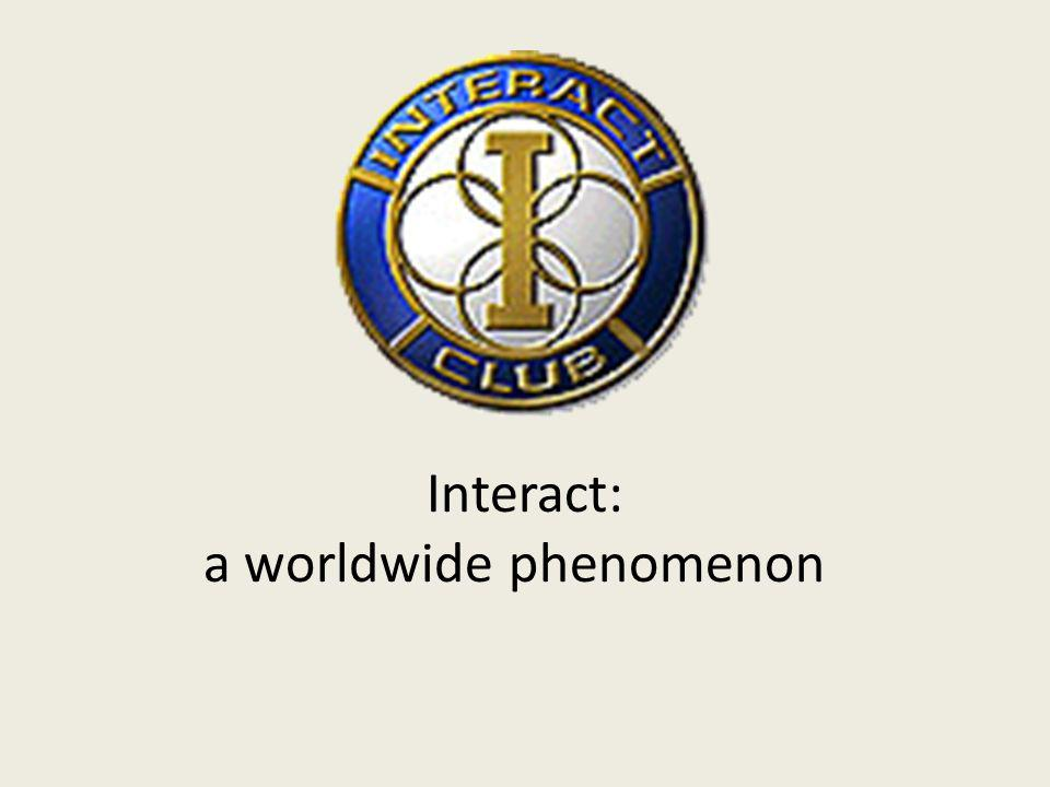 Interact: a worldwide phenomenon