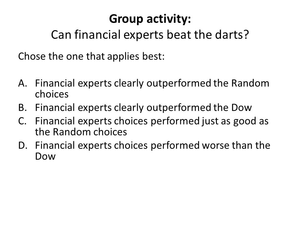 Group activity: Can financial experts beat the darts.