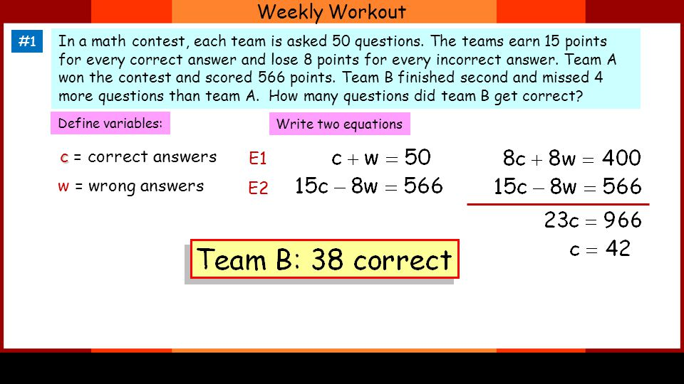 Weekly Workout In a math contest, each team is asked 50 questions.