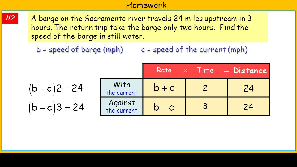Homework #2 A barge on the Sacramento river travels 24 miles upstream in 3 hours.