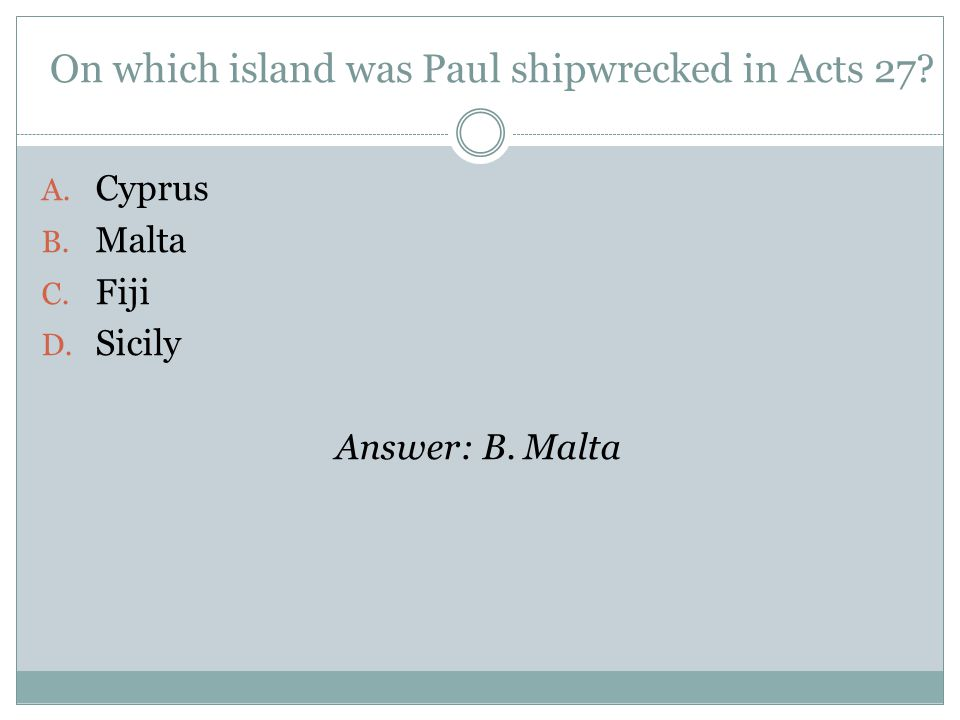 On which island was Paul shipwrecked in Acts 27. A.