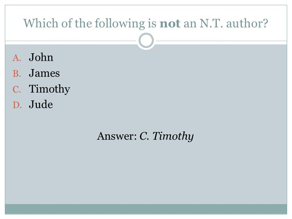 Which of the following is not an N.T. author. A.