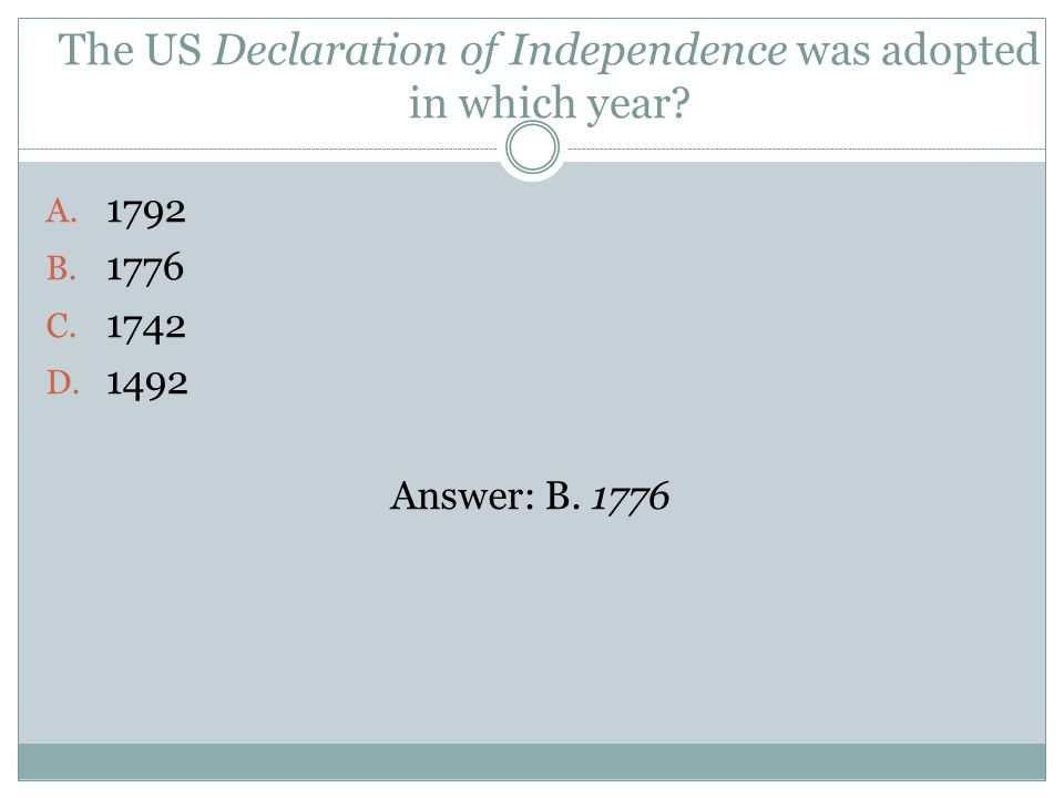 The US Declaration of Independence was adopted in which year.