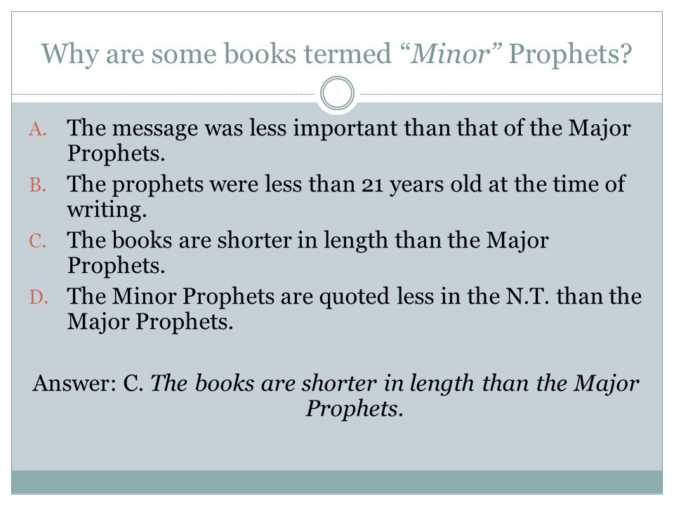 Why are some books termed Minor Prophets. A.
