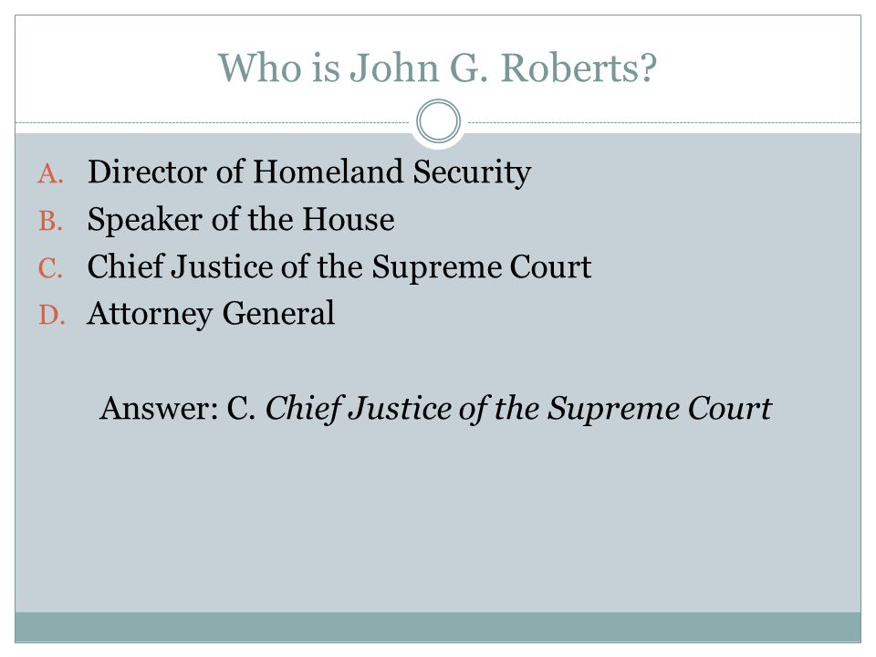 Who is John G. Roberts. A. Director of Homeland Security B.