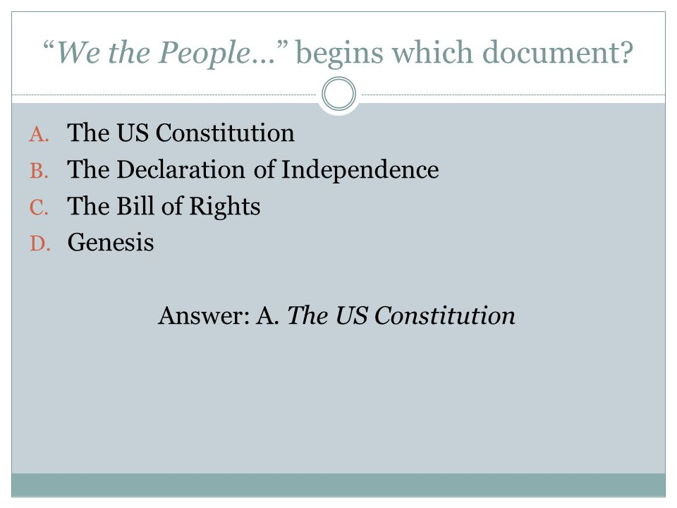 We the People… begins which document. A. The US Constitution B.