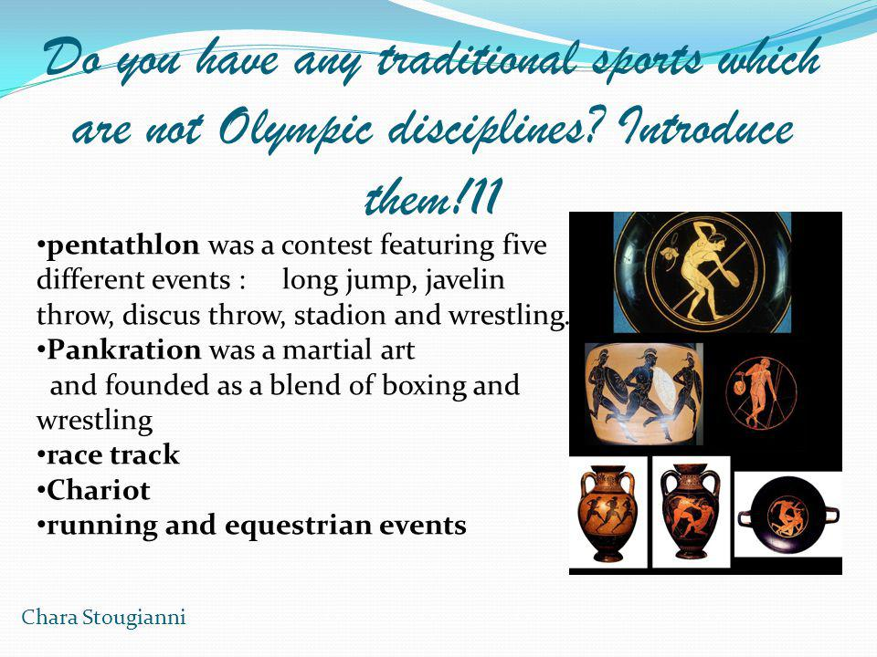 Do you have any traditional sports which are not Olympic disciplines.